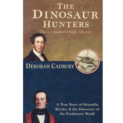 The Dinosaur Hunters by Deborah Cadbury