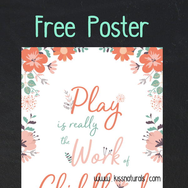 FREE Poster - Play Is Really The Work of Childhood