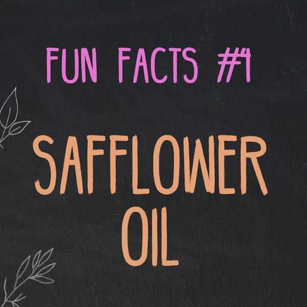 Fun Facts about Safflower Oil