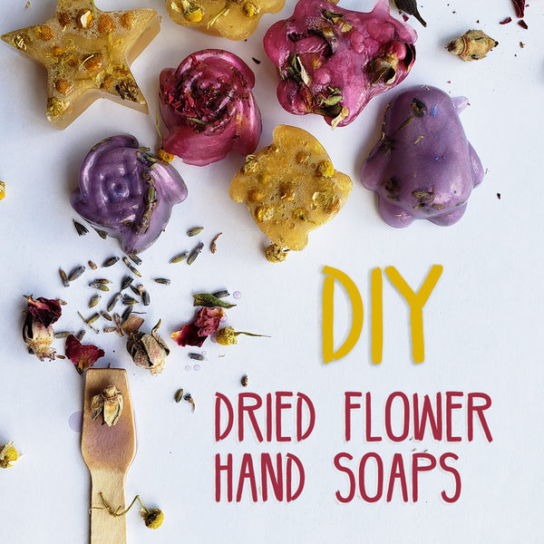 Easy DIY Dried Flower Hand Soaps