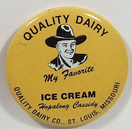 Hopalong Cassidy Favorite Quality Dairy Ice Cream Premium Pin