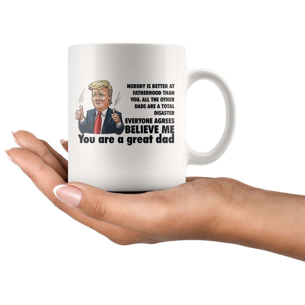 Believe me you are a great dad mug