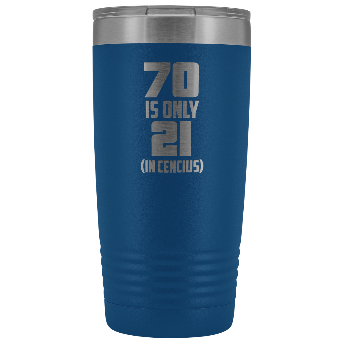 70 is only 21 Funny 70th Birthday Gift 20 Ounce Vacuum Tumbler