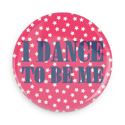 Button - I Dance To Be Me