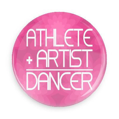 Button - Athlete + Artist = Dancer