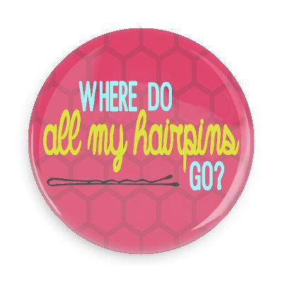 Button - Where Do All My Hairpins Go?