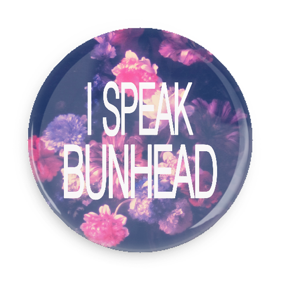 Button - I Speak Bunhead