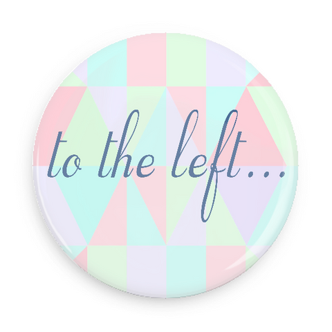 Button - To The Left