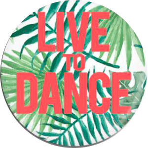 Button - Live To Dance (Palm)
