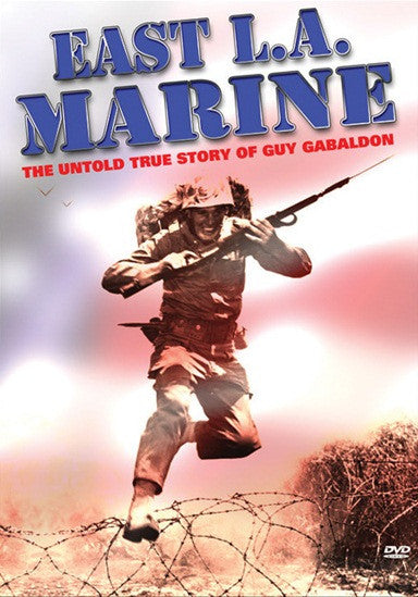 EAST LA MARINE:The Guy Gabaldon Story