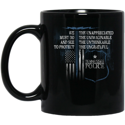 Tennessee Police Support Law Enforcement The Unappreciated  BM11OZ 11 oz. Black Mug