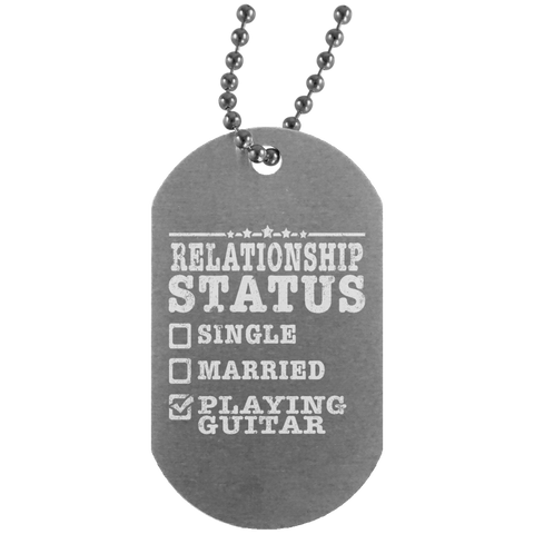 Relationship Status Playing Guitar Shirt Guitarist Gift  UN4004 Silver Dog Tag