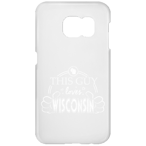 This Guy Loves Wisconsin  Samsung Galaxy S7 Phone Case
