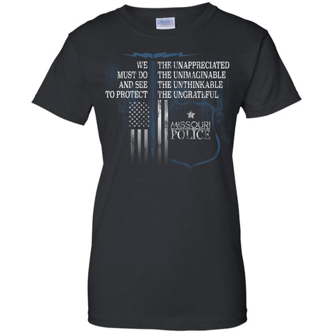 Missouri Police Support Law Enforcement The Unappreciated  G200L Gildan Ladies' 100% Cotton T-Shirt