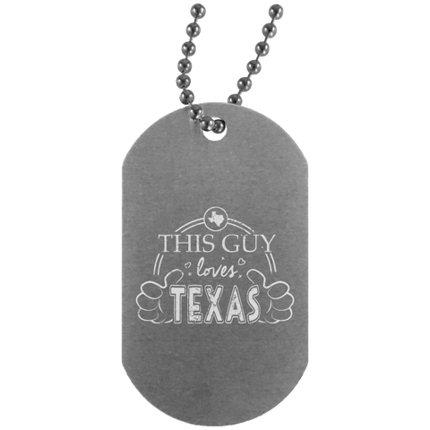 This Guy Loves Texas  UN4004 Silver Dog Tag