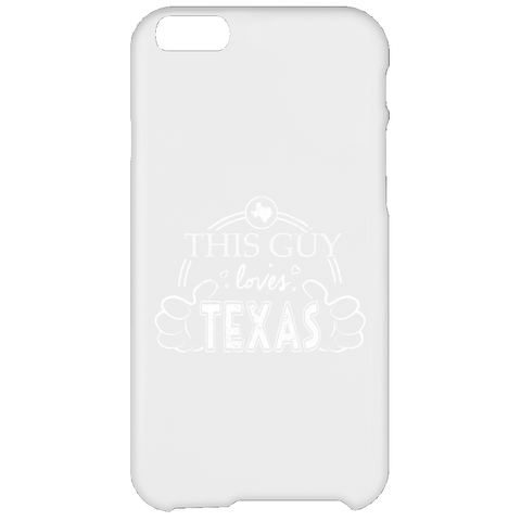 This Guy Loves Texas  iPhone 6 Plus Case