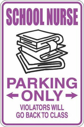 Metal Sign School Nurse Parking Only-Free Shipping