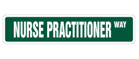 Nurse Practitioner Street Sign-Free Shipping