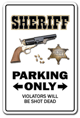 Sheriff Novelty Sign Parking Sign - Free Shipping