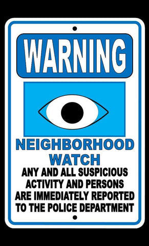Warning Neighborhood Watch Suspicious Activity Reported To Police Dept Sign - Free Shipping - Shoppzee