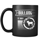 Bulldog Is My Spirit Animal Coffee Mug