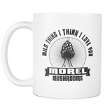 Wild Thing I Think I Love You Morel Mushroom Coffee Cup - Shoppzee