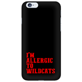 I'm Allergic To Wildcats Phone Cases