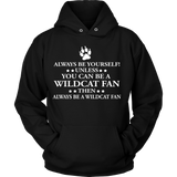 Always Be Yourself Unless You Can Be A Wildcat Fan - Shoppzee