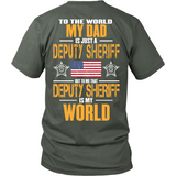 My Dad The Deputy Sheriff (backside design)