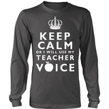 Keep Calm Or I'll Use My Teacher Voice