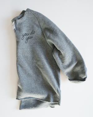 You Do You Pullover Sweatshirt | Grey
