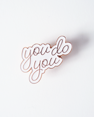 You Do You Enamel Pin