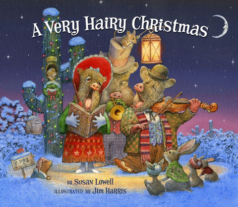 A Very Hairy Christmas Susan Lowell and Jim Harris 3 Javelinas Story