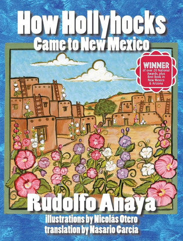 How Hollyhocks Came to New Mexico Rudolfo Anaya AUTOGRAPHED