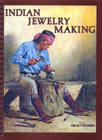 Indian Jewelry Making by Oscar T Branson Volumes 1 and 2 Combined