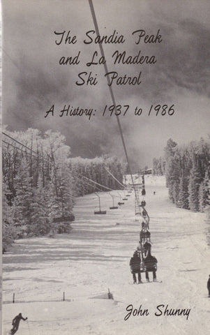 The Sandia Peak and La Madera Ski Patrol History 1937 to 1986 Albuquerque NM [USED BOOK]