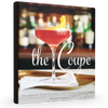 "Brian Hart Hoffman:  ""The Coupe: Celebrating Craft Cocktails and Vintage Collections"""