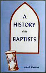 A History of the Baptists (John T. Christian) Vol. 1 - Book Heaven - Challenge Press from BAPTIST SUNDAY SCHOOL COMMITTEE