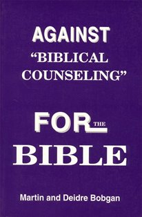 Against Biblical Counseling - For the Bible