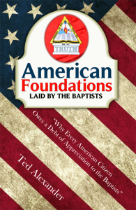 American Foundations Laid By the Baptists - Book Heaven - Challenge Press from Local Church Bible Publishers