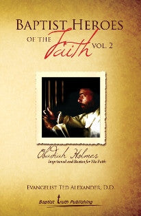 Baptist Heroes of the Faith (Vol. 2) Obadiah Holmes - Book Heaven - Challenge Press from Local Church Bible Publishers