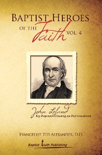 Baptist Heroes of the Faith (Vol. 4) John Leland - Book Heaven - Challenge Press from Local Church Bible Publishers