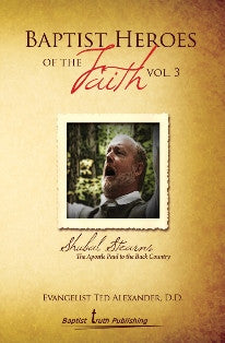Baptist Heroes of the Faith (Vol. 3) Shubal Stearns - Book Heaven - Challenge Press from Local Church Bible Publishers