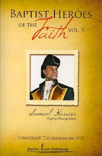 Baptist Heroes of the Faith (Vol. 5) Samuel Harriss - Book Heaven - Challenge Press from Local Church Bible Publishers