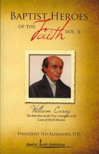 Baptist Heroes of the Faith (Vol. 6) William Carey - Book Heaven - Challenge Press from Local Church Bible Publishers