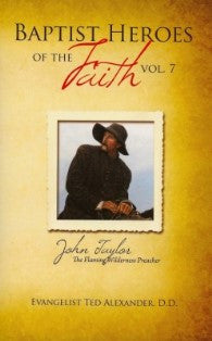 Baptist Heroes of the Faith (Vol. 7) John Taylor - Book Heaven - Challenge Press from Local Church Bible Publishers