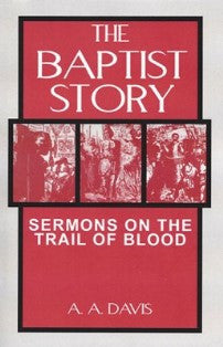 The Baptist Story - Sermons on the Trail of Blood