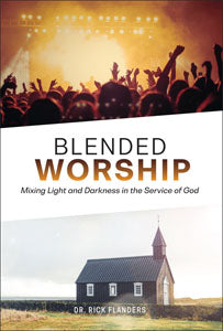 Blended Worship - Mixing Light And Darkness In The Service Of God