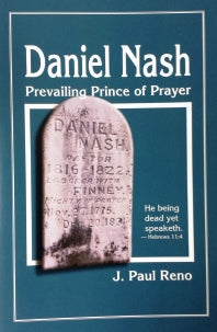 Daniel Nash: Prevailing Prince of Prayer