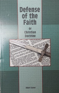 Defense of the Faith: Or Christian Doctrine
